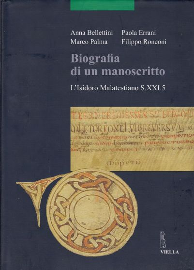 Image for Biografia Di Un Manoscritto L'Isidoro Malatestiano S.21.5.