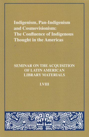 Image for Indigenism, Pan-Indigenism and Cosmovisionism The Confluence of Indigenous