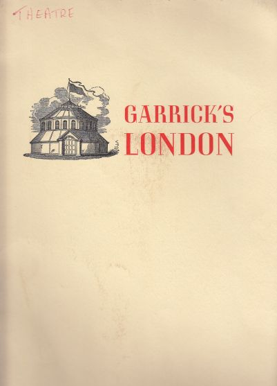 Image for Garrick's London / Of Books and the Theatre, An Introduction to His Library and This Exhibition, Together with an Essay by Dr. John Loftis, Garrick and the Rise of Theatrical Scholarship, Published Upon the Occasion of an Exhibition Garrick's London, as D