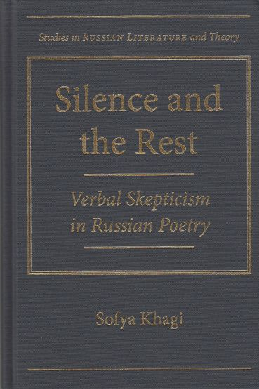 Image for Silence and the Rest  Verbal Skepticism in Russian Poetry