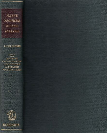 Image for Allen's Commerical Organic Analysis, Volume 1. a Treatise on the Properties, Modes of Analysis, and Proximate Analytical Examination of the Various Organic Chemicals and Products Employed in the Arts, Manufactures, Medicine, Etc