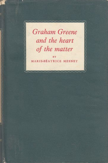 Image for Graham Greene and the Heart of the Matter  An Essay