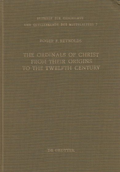 Image for The Ordinals of Christ from Their Origins to the Twelfth Century