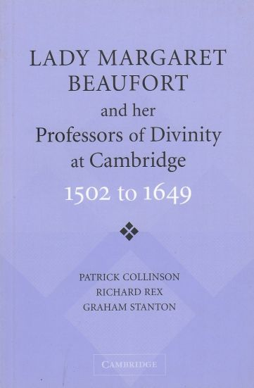 Image for Lady Margaret Beaufort and her Professors of Divinity at Cambridge  1502 to 1649