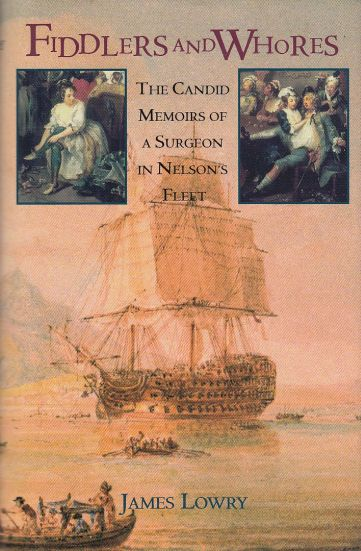 Image for Fiddlers and Whores  The Candid Memoirs of a Surgeon in Nelson's Fleet