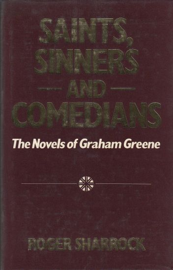 Image for Saints, Sinners and Comedians  The Novels of Graham Greene