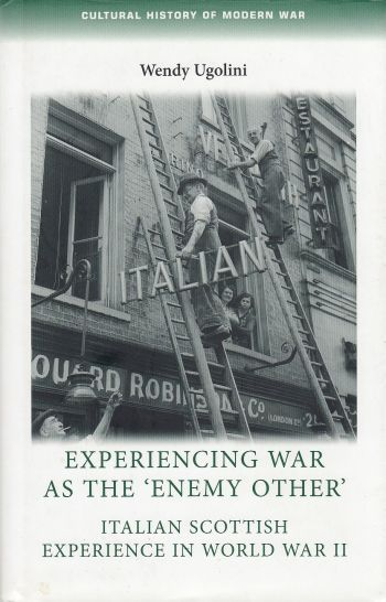Image for Experiencing war as the 'enemy other'  Italian Scottish experience in World War II