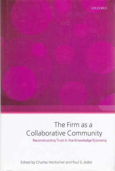 Image for The Firm as a Collaborative Community  The Reconstruction of Trust in the Knowledge Economy