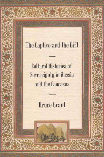 Image for The Captive and the Gift  Cultural Histories of Sovereignty in Russia and the Caucasus
