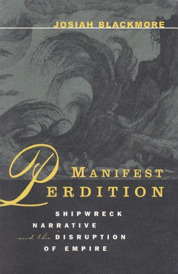 Image for Manifest Perdition  Shipwreck Narrative And The Disruption Of Empire