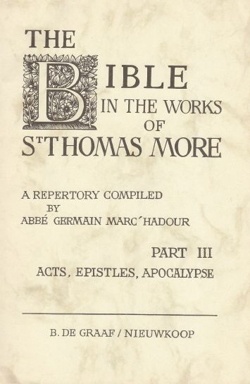 Image for The Bible in the Works of Thomas More, Part III Acts, Epistles, Apocalypse