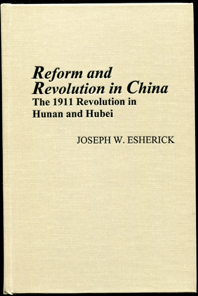 Image for Reform and Revolution in China  The 1911 Revolution in Hunan and Hubei, Revised Edition