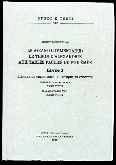 "Image for Le ""Grand Commentaire"" de Theon d'Alexandrie aux tables faciles de Ptolemee   (French Edition) Livre I. Histoire du Texte, Edition Critique, Traduction"