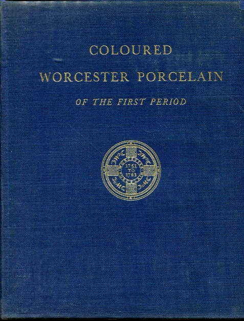 Image for Coloured Worcester Porcelain of the First Period (1751-1783)