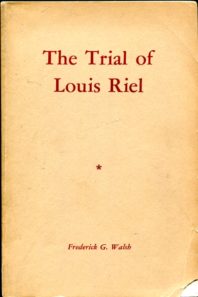 Image for The Trial of Louis Riel - a play Copy of Dorothy Stickney and Howard Lindsay