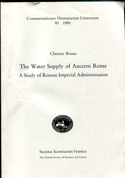 Image for The water supply of ancient Rome  A study of Roman imperial administration