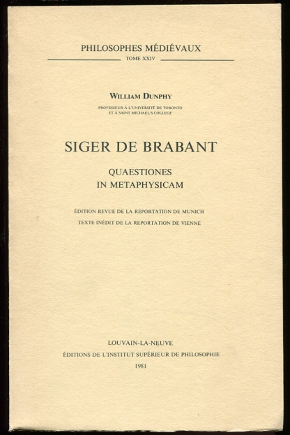 Image for Siger de Brabant. Quaestiones in metaphysicam. Edition revue de la reportation de Munich. Texte inedit de la reportation de Vienne.