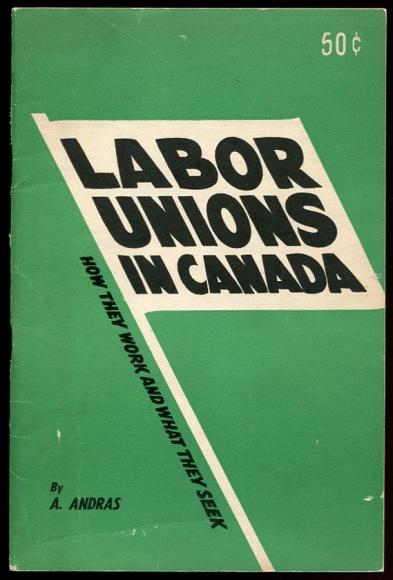 Image for Labor Unions in Canada How They Work and What They Seek. Ownership signature of Lawrence Sefton