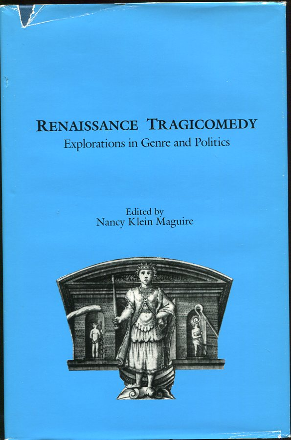Image for Renaissance Tragicomedy  Exploration in Genre and Politics