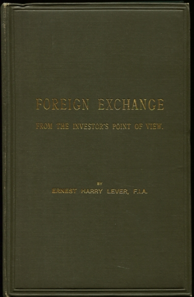 Image for Foreign Exchange from the Investor's Point of View A Course of Lectures Delivered at the Institute of Actuaries, Staple Inn Hall, During the Session 1924-5.