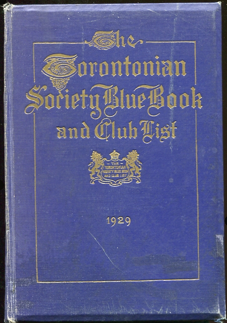 Image for The Torontonian Society Blue Book and Club Membership Register Illustrated 1929. A Social and Club Membership Register