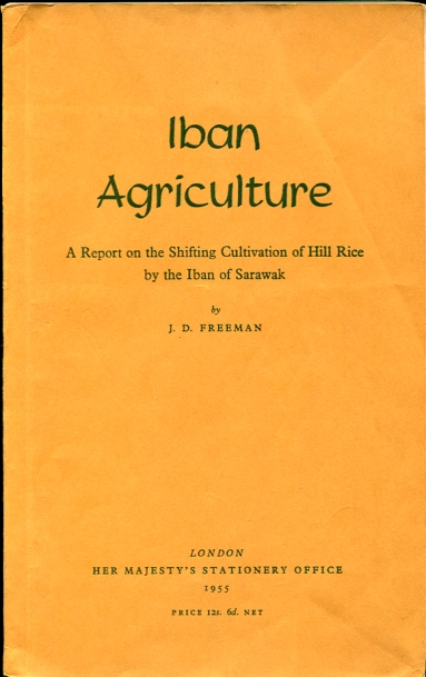 Image for Iban Agriculture  A Report on the Shifting Cultivation of Hill Rice by the Iban of Sarawak