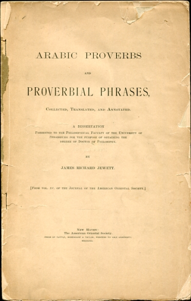 "Image for Arabic proverbs and proverbial phrases collected, translated and annotated, a dissertation From vol. XV. of the ""Journal of the American Oriental society."""