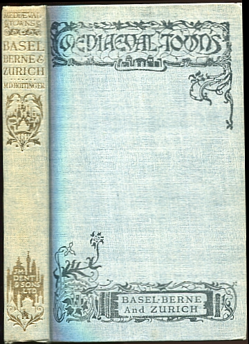 Image for The Stories of Basel, Berne and Zurich,   with Fifty-one Illustrations