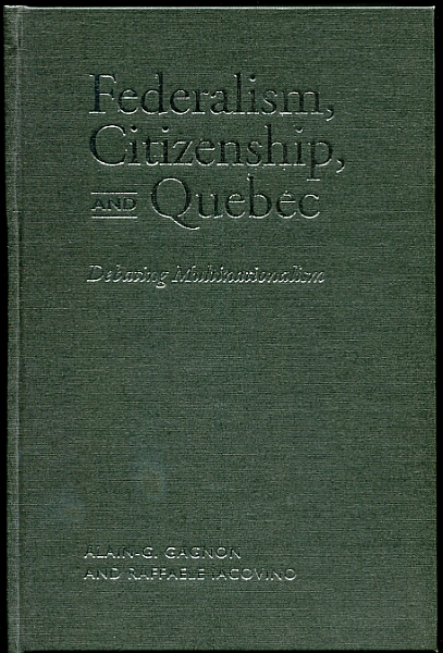 Image for Federalism, Citizenship and Quebec Debating Multinationalism. Signed by Gagnon