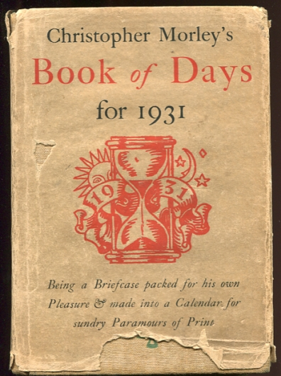Image for A Book of Days Being a Briefcase packed for his own Pleasure by Christopher Morley & made into a Calendar for sundry Paramours of Print