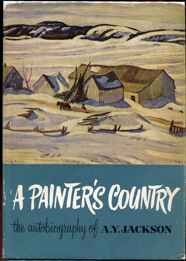 Image for A Painter's Country  The Autobiography of A. Y. Jackson. Signed by Jackson