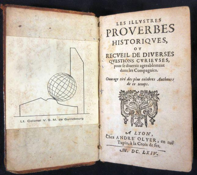 Les illustres proverbes historiques, ou Recueil de diverses questions curieuses, pour se divertir agreablement dans les compagnies.